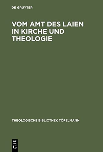 Vom Amt des Laien in Kirche und Theologie (Theologische Bibliothek T Pelmann) (German Edition): De ...
