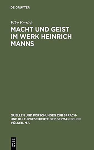 Macht und Geist im Werk Heinrich Manns. Eine Ueberwindung Nietzsches aus dem Geist Voltaires.: ...