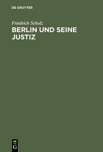 Berlin und seine Justiz.: Scholz, Friedrich.