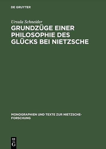 9783110087376: Grundzüge einer Philosophie des Glücks bei Nietzsche (Monographien und Texte zur Nietzsche-Forschung)