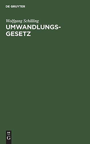 9783110087413: Umwandlungsgesetz: Kommentar. [Sonderausgabe Der Kommentierung Des Anhangs Zu 77 Gmbhg Aus: Hachenburg. Gmbh, Grosskommentar, 7. Aufl., B