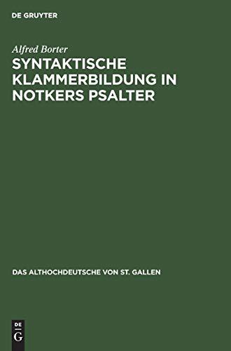 9783110087611: Syntaktische Klammerbildung in Notkers Psalter (Das Althochdeutsche von St. Gallen)
