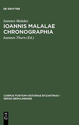 9783110088007: Ioannis Malalae Chronographia (Corpus Fontium Historiae Byzantinae - Series Berolinensis)