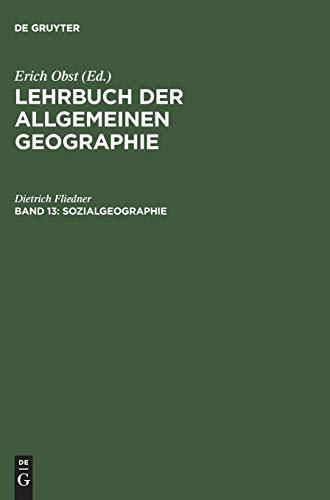 Lehrbuch der Allgemeinen Geographie, Band 13, Sozialgeographie: Erich Obst