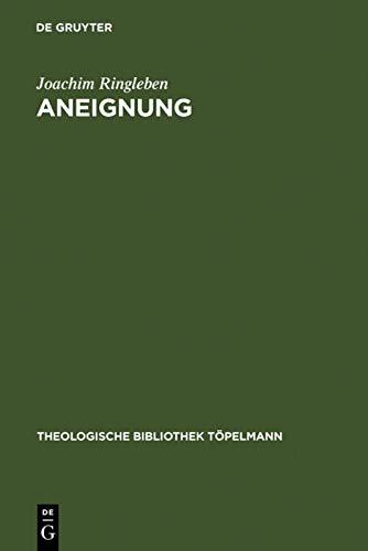 Aneignung: Die spekulative Theologie Soren Kierkegaards: Ringleben, Joachim
