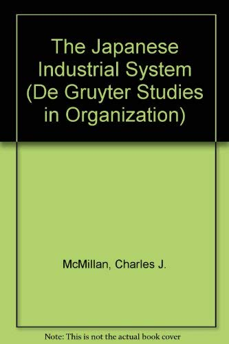 Japanese Industrial System (De Gruyter studies in organization)