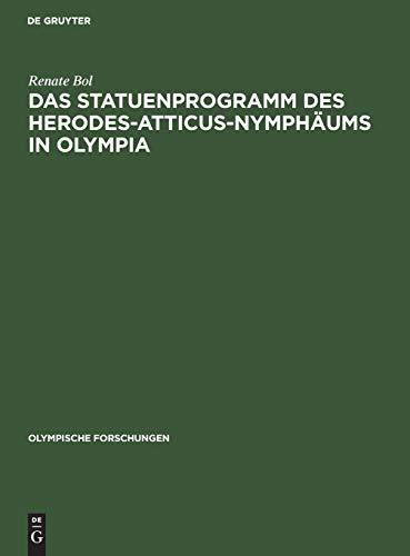 9783110095371: Das Statuenprogramm Des Herodes-Atticus-Nymphaums in Olympia (Olympische Forschungen)