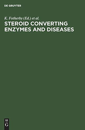Steroid Converting Enzymes and Diseases: K. Fotherby and
