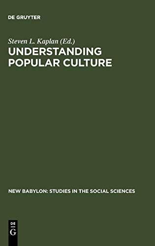 9783110096002: Understanding Popular Culture: Europe from the Middle Ages to the 19th Century (New Babylon, Studies in the Social Sciences)