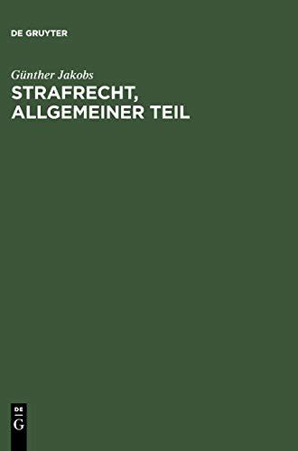 9783110097009: Strafrecht, Allgemeiner Teil: Die Grundlagen Und Die Zurechnungslehre Lehrbuch