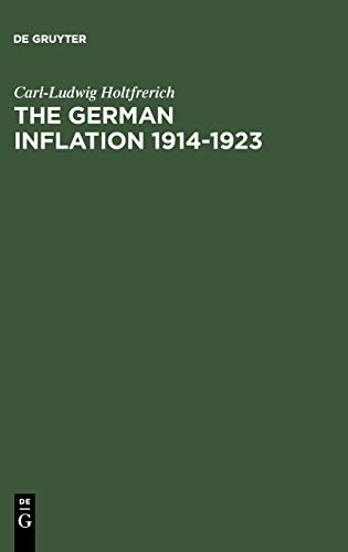 The German Inflation 1914-1923: Carl-Ludwig Holtfrerich
