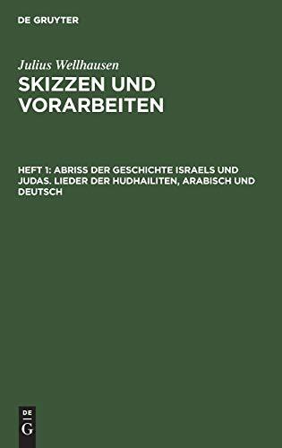 9783110097658: Abriß der Geschichte Israels und Judas. Lieder der Hudhailiten: Arabisch und Deutsch