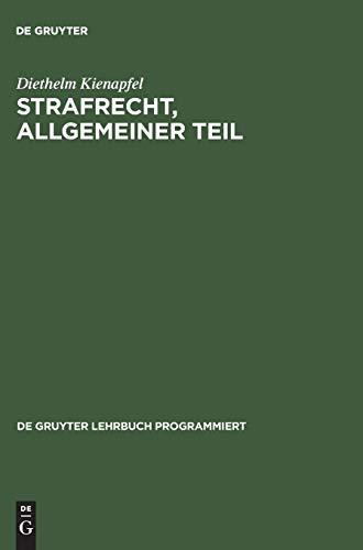 9783110098044: Strafrecht, Allgemeiner Teil: Mit Einführungen in Programmierter Form (de Gruyter Lehrbuch Programmiert)
