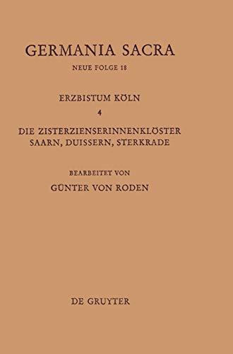 Die Bistumer Der Kirchenprovinz Koln. Das Erzbistum Koln IV. Die Zisterzienserinnenkloster Saarn, ...