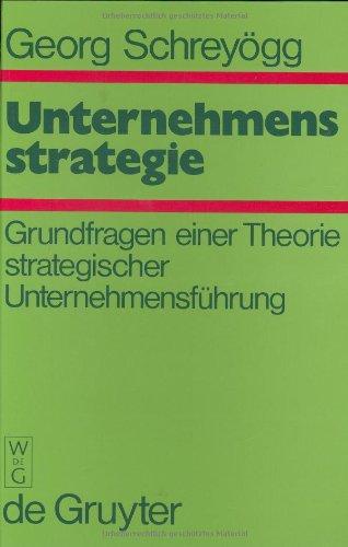 9783110098785: Unternehmensstrategie: Grundfragen Einer Theorie Strategischer Unternehmensfuehrung