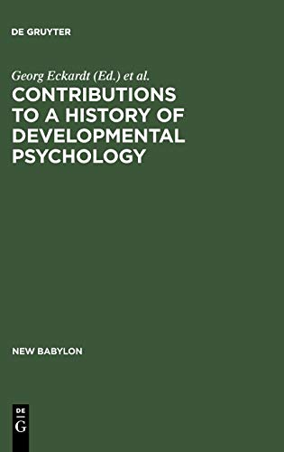 9783110099768: Contributions to a History of Developmental Psychology (New Babylon: Studies in the Social Sciences)