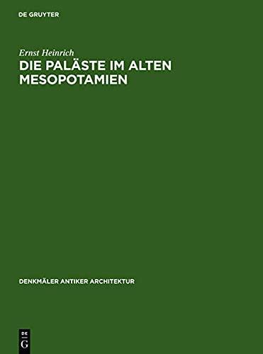Palaste Im Alten Mesopotamien (Deutsches Archaeologisches Institut, Denkmaeler Antiker Architektur ...
