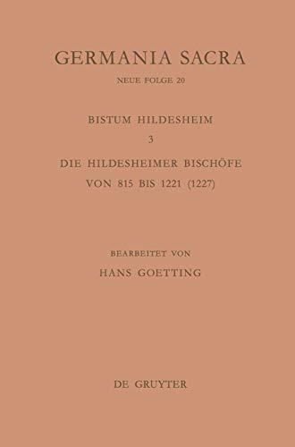 9783110100044: Die Bistümer der Kirchenprovinz Mainz. Das Bistum Hildesheim 3. Die Hildesheimer Bischöfe von 815 bis 1221 (1227): 20 (Germania sacra)