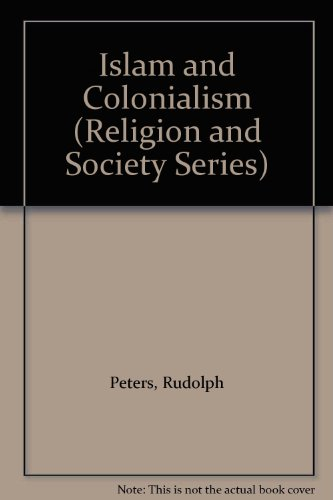 9783110100228: Islam and Colonialism (Religion and Society Series)