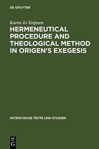 Hermeneutical Procedure and Theological Method in Origen's Exegesis: Karen Jo Torjesen