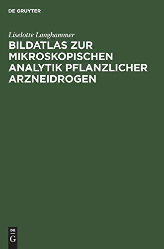 9783110102109: Bildatlas zur mikroskopischen Analytik pflanzlicher Arzneidrogen