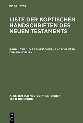 9783110102567: Die sahidischen Handschriften der Evangelien (Arbeiten Zur Neutestamentlichen Textforschung) (German Edition)