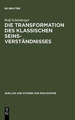 9783110102963: Die Transformation des klassischen Seinsverständnisses (Quellen Und Studien Zur Philosophie)