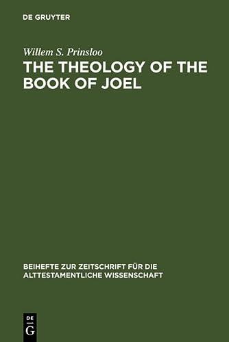 9783110103014: The Theology of the Book of Joel (Beihefte Zur Zeitschrift Fur die Alttestamentliche Wissensch)