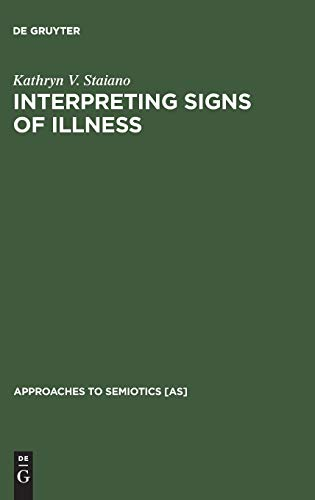 Interpretating Signs of Illness: A Case Study: Staiano, Kathryn Vance