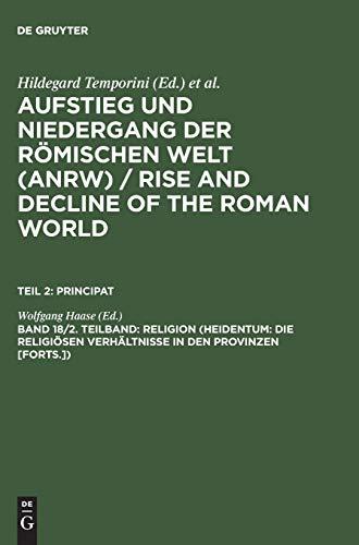 9783110103663: Religion (Heidentum: Die Religiosen Verhaltnisse in Den Provinzen [Forts.]) (Pt.2)
