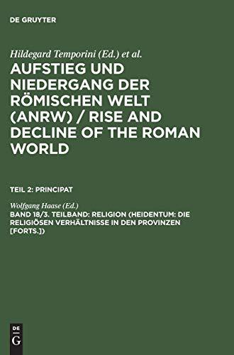 9783110103823: 18: Religion (Heidentum: Die religiösen Verhältnisse in den Provinzen [Forts.]): Religion Pt.2 (Principat) (AUFSTIEG UND NIEDERGANG DER ROMISCHEN WELT)