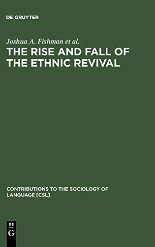 9783110106046: The Rise and Fall of the Ethnic Revival (Contributions to the Sociology of Language)