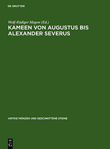 9783110107036: Kameen von Augustus bis Alexander Severus (Antike M�nzen und geschnittene Steine)