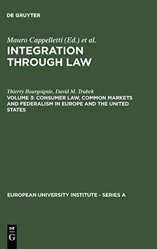 9783110107418: Consumer Law, Common Markets and Federalism in Europe and the United States (Integration Through Law)