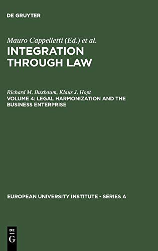 9783110107425: Legal Harmonization and the Business Enterprise: Corporate and Capital Market Law Harmonization Policy in Europe and the U.S.A. (European University Institute - Series a)