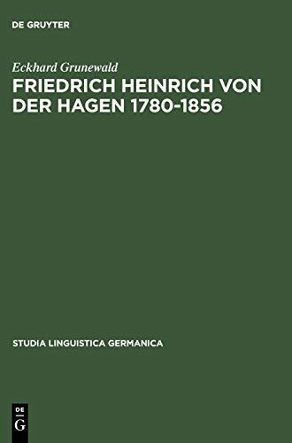 9783110107852: Friedrich Heinrich von der Hagen 1780-1856: Ein Beitrag zur Frühgeschichte der Germanistik (Studia Linguistica Germanica)