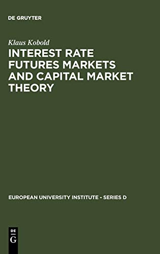 Interest rate futures markets and capital market theory : theoret. concepts and empir. evidence /...