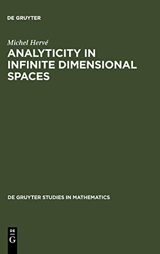 Analyticity in Infinite Dimensional Spaces (de Gruyter Studies in Mathematics) (3110109956) by Herve, Michel; Hervbe, Michel; Herv, Michel