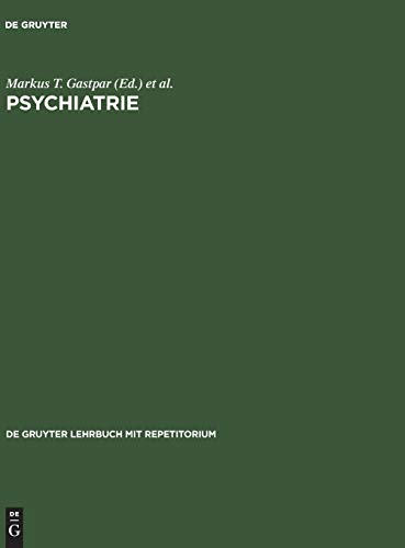 9783110110272: Psychiatrie (de Gruyter Lehrbuch Mit Repetitorium)