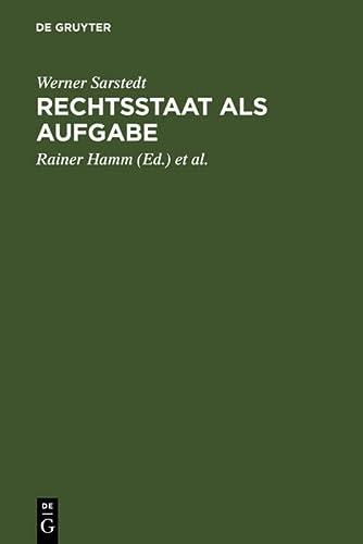 Rechtsstaat als Aufgabe (German Edition): Werner Sarstedt