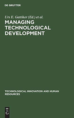 Managing technological development: Strategic and human resources: Gattiker, Urs E.