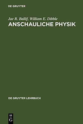 9783110112153: Anschauliche Physik: Für Studierende der Ingenieurwissenschaften, Naturwissenschaften und Medizin sowie zum Selbststudium (de Gruyter Lehrbuch)