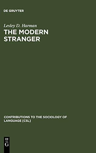 9783110112351: The Modern Stranger: On Language and Membership (Contributions to the Sociology of Language [Csl])