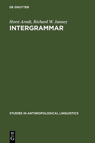 Intergrammar (Studies in Anthropological Linguistics): Horst Arndt