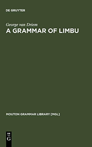 A Grammar of Limbu (Mouton Grammar Library: George van Driem