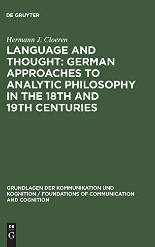 9783110113013: Language and Thought: German Approaches to Analytic Philosophy in the 18th and 19th Centuries (Grundlagen der Kommunikation und Kognition/Foundations of Communication and Cognition)