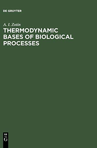9783110114010: Thermodynamic Bases of Biological Processes