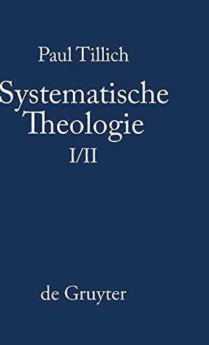 Systematische Theologie, Bd.1/2, Vernunft und Offenbarung; Sein und Gott; Die Existenz und der ...