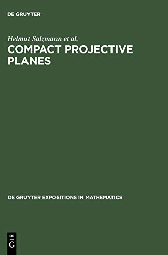9783110114805: Compact Projective Planes (Degruyter Expositions in Mathematics)