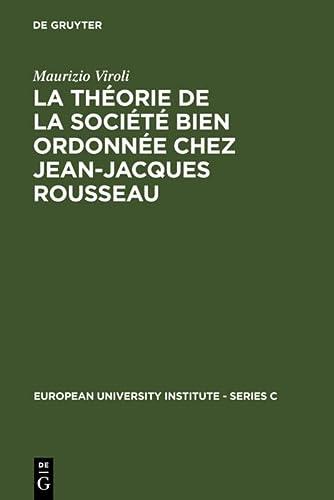 9783110115260: La théorie de la société bien ordonnée chez Jean-Jacques Rousseau (European University Institute - Series C)